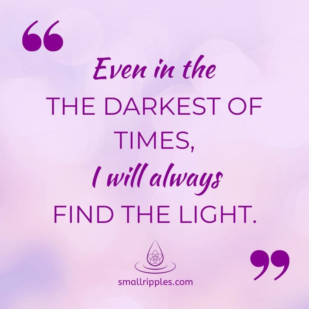 "alt=""motivational quote: even in the darkest of times, I will always find the light"""